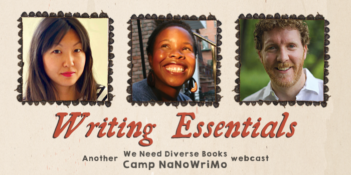 Writing Essentials - Another We Need Diverse Books & Camp NaNoWriMo webcast.