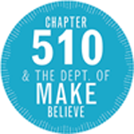 Chapter 510 and the Dept. of Make Believe